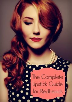 lipstick guide for redheads -- I love this look. hair, makeup, everything!
