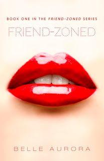Charlando A Gusto - Friend-Zoned - Serie Friend-Zoned 01 - Belle Aurora http://www.charlandoagusto.com/2015/05/friend-zoned-serie-friend-zoned-01.html #Libros #Portadas