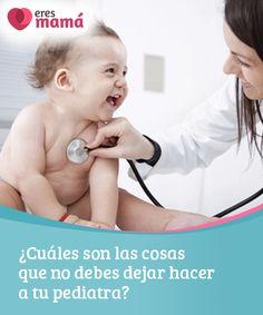 ¿Cuáles son las cosas que no debes #dejar hacer a tu pediatra?   Es posible que #confíes mucho en tu #pediatra, pero también es #probable que hayan cosas que sea mejor que no debas dejar hacer a tu pediatra.
