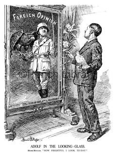 Adolf in the Looking Glass. Herr Hitler. How frightful I look to-day!. Hitler seems to take pride in his appearance as a soldier, suggesting his desire to lead his country into war; artist: Bernard Partridge. Published in Punch Magazine 5 December 1934.