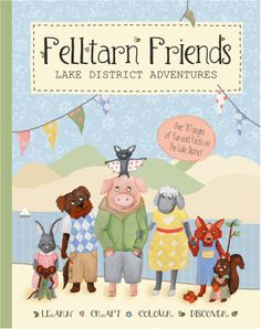 A beautifully designed children's activity book inspired by and featuring the Lake District. Pre-order on Amazon http://www.amazon.co.uk/Felltarn-Friends-Lake-District-Adventures/dp/0992613604