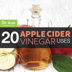 20 Apple Cider Vinegar Uses and Benefits - DrAxe.com