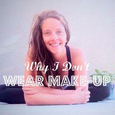 Why I dont wear mak