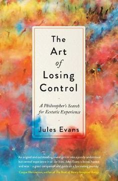 Jules Evans: The Art of Losing Control