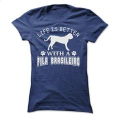 LIFE IS BETTER WITH A FILA BRASILEIRO SHIRT - #shirt for girls #long hoodie. MORE INFO => https://www.sunfrog.com/Pets/LIFE-IS-BETTER-WITH-A-FILA-BRASILEIRO-SHIRT-Ladies.html?68278