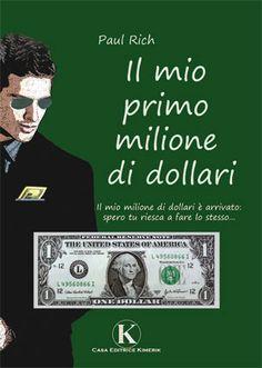 """Il mio primo Milione di Dollari - recensione di Paolo Scaravaggi] Estratto da """"Il mio primo milione di dollari"""" di Paul Rich"""