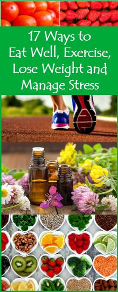 17 Ways to Eat Well, Exercise, Lose Weight and Manage Stress | Diet | Workout | Healthy eating and foods | Healthy life