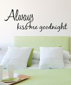 Look what I found on #zulily! 'Always Kiss Me Goodnight' Wall Decal #zulilyfinds