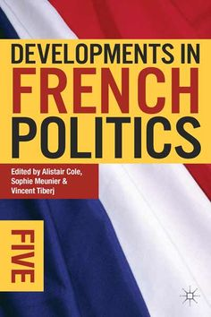 Buy Developments in French Politics 5 by Alistair Cole, Sophie Meunier, Vincent Tiberj and Read this Book on Kobo's Free Apps. Discover Kobo's Vast Collection of Ebooks and Audiobooks Today - Over 4 Million Titles! French Politics, Parliamentary Elections, In Harm's Way, Book Summaries, Best Selling Books, Book Recommendations, Memoirs, Audio Books
