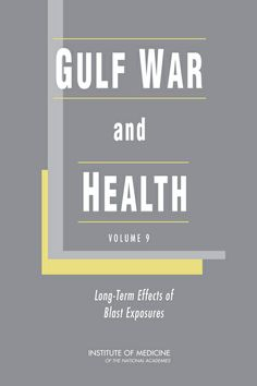 Gulf War and Health, Volume 9: Long-Term Effects of Blast Exposures (2014). Free PDF download available at http://www.nap.edu/catalog.php?record_id=18253&utm_source=pinterest