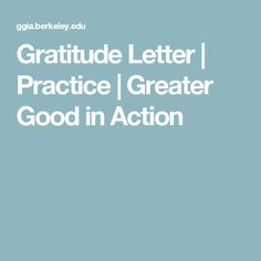 Gratitude Letter | Practice | Greater Good in Action