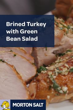 Brined Turkey with Green Bean Salad recipe // Turkey with a new twist! Using two different techniques and a duo of salts will help you maximize the flavor.