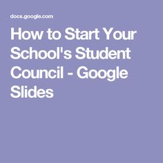 How to Start Your School's Student Council - Google Slides