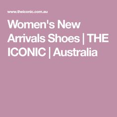Women's New Arrivals Shoes   THE ICONIC   Australia