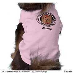 Life Is Better With A Yorkshire Personalized Dog Tee