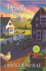 NEW! Deadly Row to Hoe, 6th in the Home Crafting Mystery Series by Cricket McRae. Released November 8th.