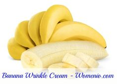 Homemade Banana Anti-Wrinkle Cream -  1 medium banana – Actually you only need ¼ of the banana so enjoy the rest in a yummy smoothie. Just mash the banana until it no longer contains chunks and spread it on your face. Leave it for about 15 minutes and then rinse with clean warm water.