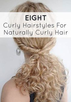 These 8 hairstyles are perfect for naturally curly hair! THANK GOD SOMEONE FINALLY MADE SOMETHING LIKE THIS FOR NATURALLY CURLY HAIR. That is all.