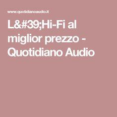 L'Hi-Fi al miglior prezzo - Quotidiano Audio