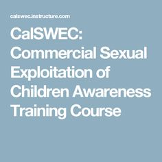 CalSWEC: Commercial Sexual Exploitation of Children Awareness Training Course