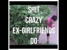 Shit Crazy Ex Girlfriends Do!!!  hahahaha this is too much lol