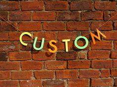 CUSTOM letter banner  Personalised letter banner. Custom
