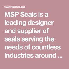 MSP Seals is a leading designer and supplier of seals serving the needs of countless industries around the world and offers the seal industry's broadest range of products with an unparalleled range of service, support, and capabilities. Boat Trailer Lights, Seals, Industrial, Range, Design, Products, Cookers, Seal