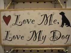 Love Me Love My Dog - Black Moose Country Store