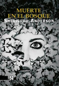 Muerte en el bosque - Sherwood Anderson