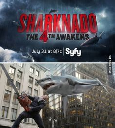 Sharknado The 4th Awakens. I thought it was an April fools joke, but it's not.