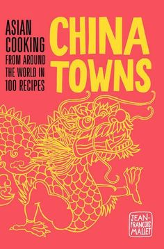 China Towns Asian Cooking from Around the World in 100 Recipes >>> You can get additional details at the image link.Note:It is affiliate link to Amazon.