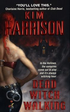 Dead Witch Walking (The Hollows, #1) Kim Harrison