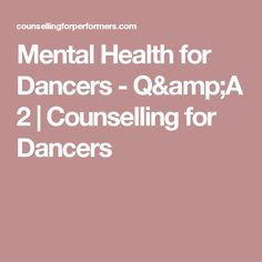 Mental Health for Dancers - Q&A 2 | Counselling for Dancers