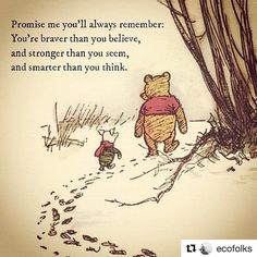 Promise me you will always remember: You are braver than you believe, and stronger than you seem, and smarter than you think. Milne/Winnie the Pooh Brave, Winnie The Pooh Quotes, Piglet Quotes, Winnie The Pooh Tattoos, Winnie The Pooh Friends, Pooh Bear, Stronger Than You, Cute Quotes, Quotes Girls