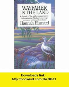 Wayfarer in the Land (9780842378239) Hannah Hurnard , ISBN-10: 0842378235  , ISBN-13: 978-0842378239 ,  , tutorials , pdf , ebook , torrent , downloads , rapidshare , filesonic , hotfile , megaupload , fileserve