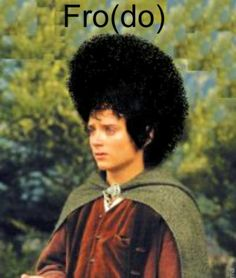 Frodo... Dat fro do!