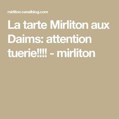 La tarte Mirliton aux Daims: attention tuerie!!!! - mirliton