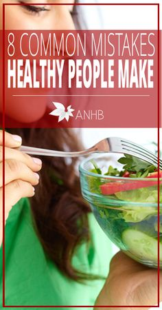 8 Common Mistakes Healthy People Make - All Natural Home and Beauty