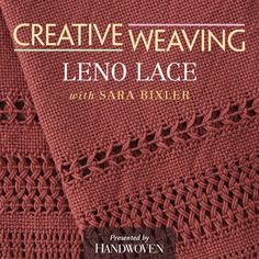 Creative Weaving: Leno Lace