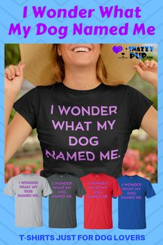 Ever wonder what your dog named you? Dogs are proud to see their owners wearing these unique shirts with sayings. With their casual good looks, these tshirts are adored by Dog Moms, Dads and also loved by teens. Perfect to wear around the house, shopping, Dog Dad Gifts, Gifts For Dog Owners, Dog Lover Gifts, Birthday Gifts For Teens, Best Birthday Gifts, Dog Christmas Gifts, Holiday Gifts, Presents For Dog Lovers, Dog Mom Shirt