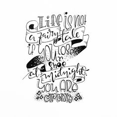 Life is not a fairy tale, if you lose your shoe. You are DrUNk #handlettering #lettering