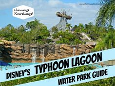 Typhoon Lagoon Water Park | Walt Disney World - all the details you need to know - Attractions, Height Requirements, Food, Map, Photos, and other details!