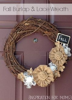 "DIY Fall Burlap and Lace Wreath....How-To... To me, burlap and fall just go together. So I got an idea to grab an old grapevine wreath from the garage and dress it up. I knew I wanted lots of burlap flowers on it, but I thought the wreath would be a too brown . I decided the prefect contrast would be some pretty lace flowers. And I was right, they give a nice pop to the burlap. The ""FALL"" Chalkboard sign was just the perfect finishing touch."