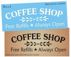 Primitive STENCIL COFFEE SHOP Free Refills Always Open Country Kitchen Cafe Sign #StencilsbyJoanie