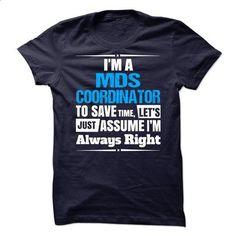 MDS Coordinator - #dress #funny hoodies. ORDER HERE => https://www.sunfrog.com/No-Category/MDS-Coordinator--65837876-Guys.html?id=60505