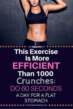 This Exercise Is More Efficient Than 1000 Crunches: Do 60 Seconds a Day For a Flat Stomach via @dailyhealthpost