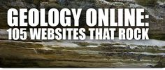Geology Online: 105 Websites That Rock.  Links to all the major Geoblogs!