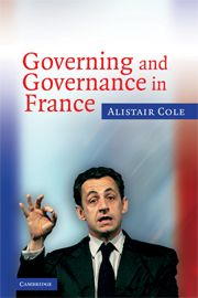Governing and Governance in France Edition by Alistair Cole and Publisher Cambridge University Press. Save up to by choosing the eTextbook option for ISBN: The print version of this textbook is ISBN: French Government, International Relations, France 1, Presidents, Politics, Challenges, Author, Books, Libros