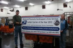 The Mississippi Library Commission Blind and Physically Handicapped Library Services Letter Carrier of the Year 2013 was shared by John Oldfather and Patricia Dixon. Congratulations! #ThatAllMayRead