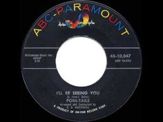 1959 Poni-Tails - I'll Be Seeing You (restored) One of the better vocal versions. Surprised ?